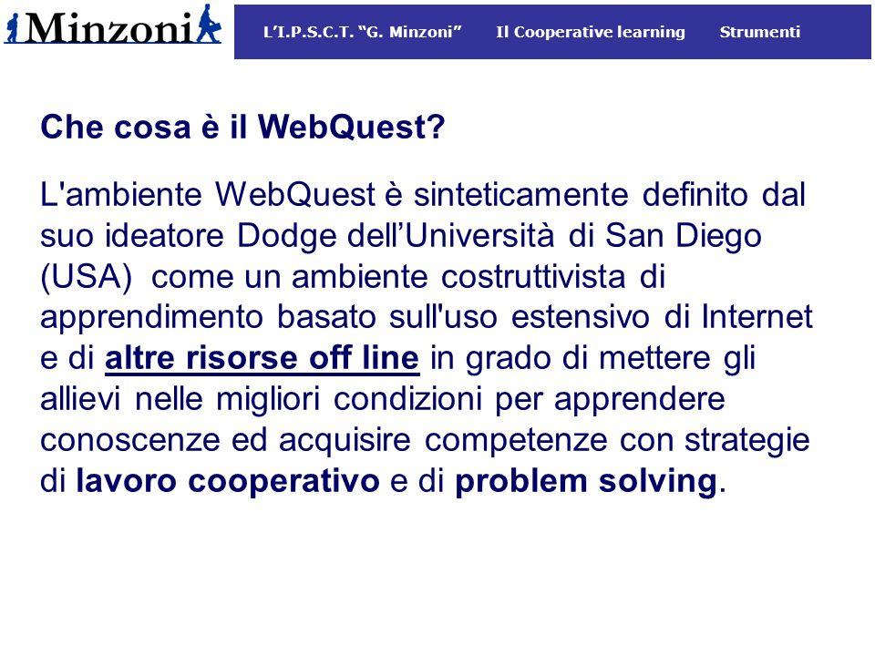 LI.P.S.C.T.G. Minzoni Il Cooperative learning Strumenti Che cosa è il WebQuest.