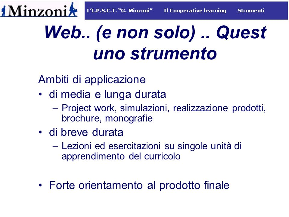 LI.P.S.C.T.G. Minzoni Il Cooperative learning Strumenti Web..