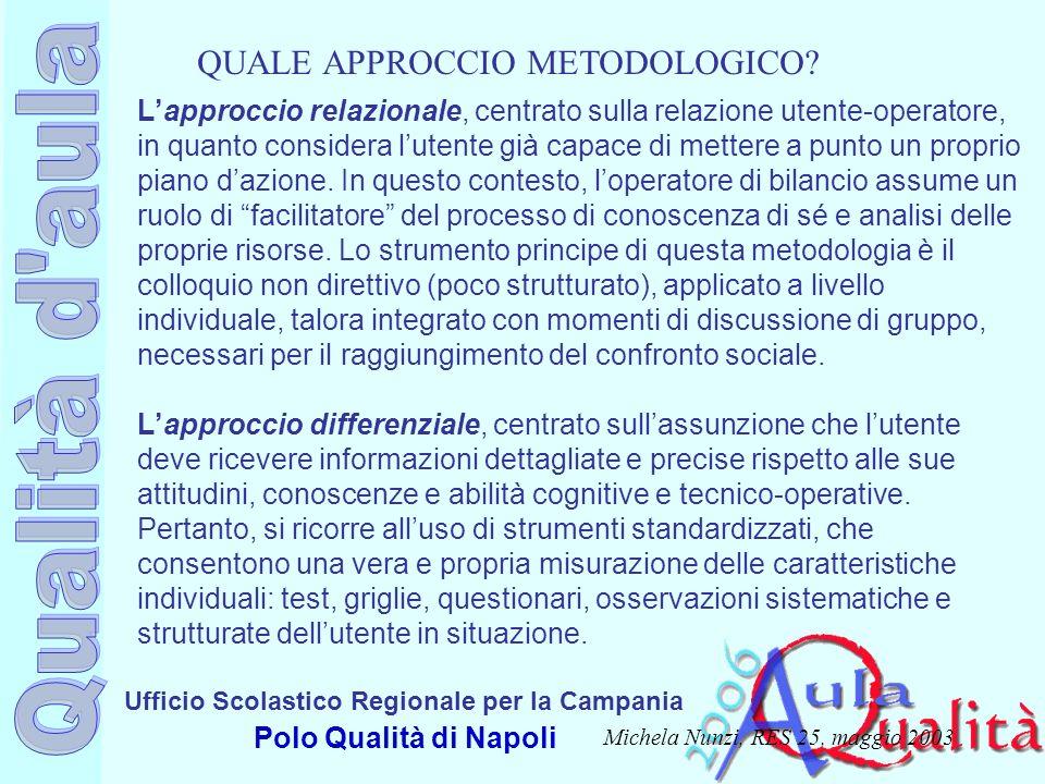 Ufficio Scolastico Regionale per la Campania Polo Qualità di Napoli Lapproccio relazionale, centrato sulla relazione utente-operatore, in quanto consi