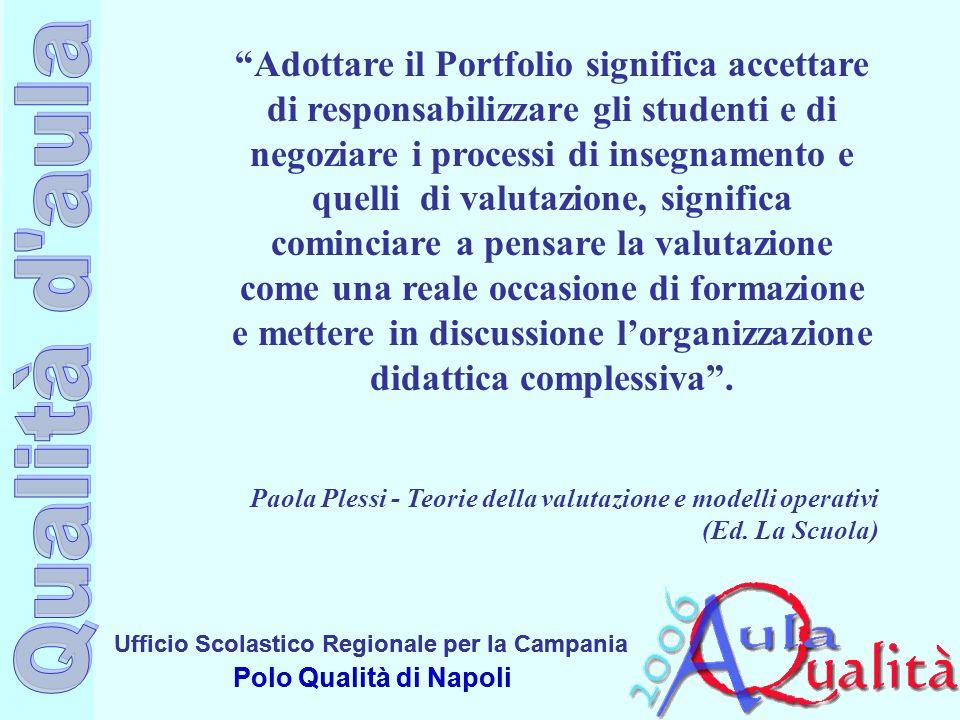 Ufficio Scolastico Regionale per la Campania Polo Qualità di Napoli Ufficio Scolastico Regionale per la Campania Polo Qualità di Napoli Adottare il Po