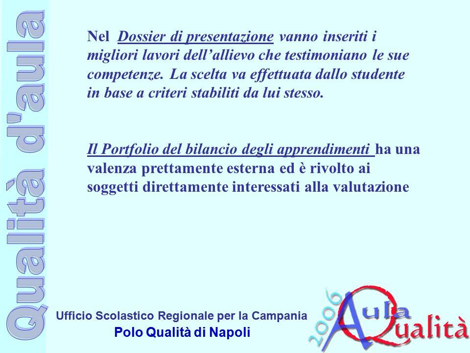 Ufficio Scolastico Regionale per la Campania Polo Qualità di Napoli Ufficio Scolastico Regionale per la Campania Polo Qualità di Napoli Nel Dossier di