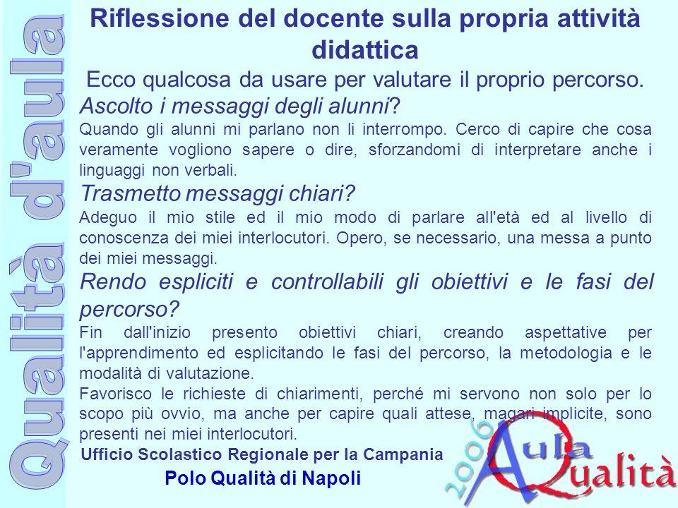 Ufficio Scolastico Regionale per la Campania Polo Qualità di Napoli Ascolto i messaggi degli alunni? Quando gli alunni mi parlano non li interrompo. C