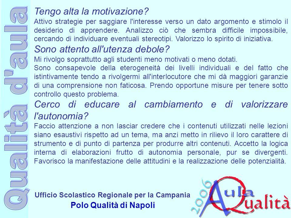 Ufficio Scolastico Regionale per la Campania Polo Qualità di Napoli Tengo alta la motivazione? Attivo strategie per saggiare l'interesse verso un dato