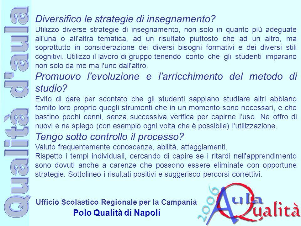 Ufficio Scolastico Regionale per la Campania Polo Qualità di Napoli Diversifico le strategie di insegnamento? Utilizzo diverse strategie di insegnamen