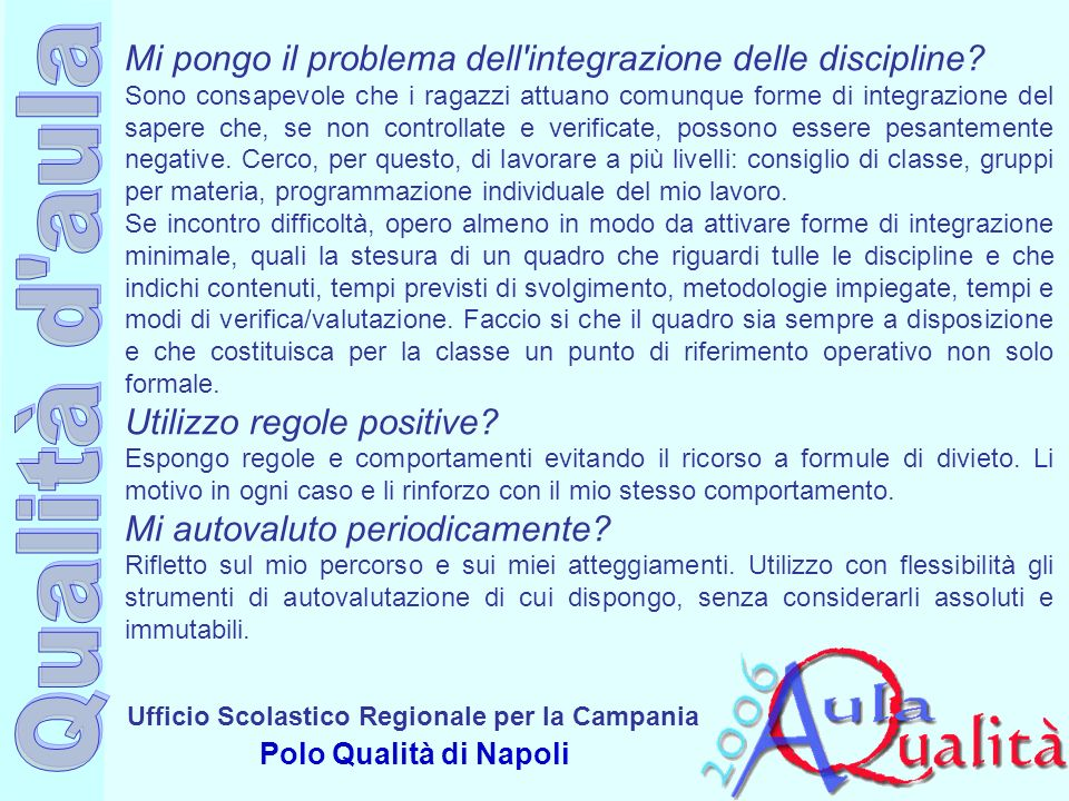 Ufficio Scolastico Regionale per la Campania Polo Qualità di Napoli Mi pongo il problema dell integrazione delle discipline.