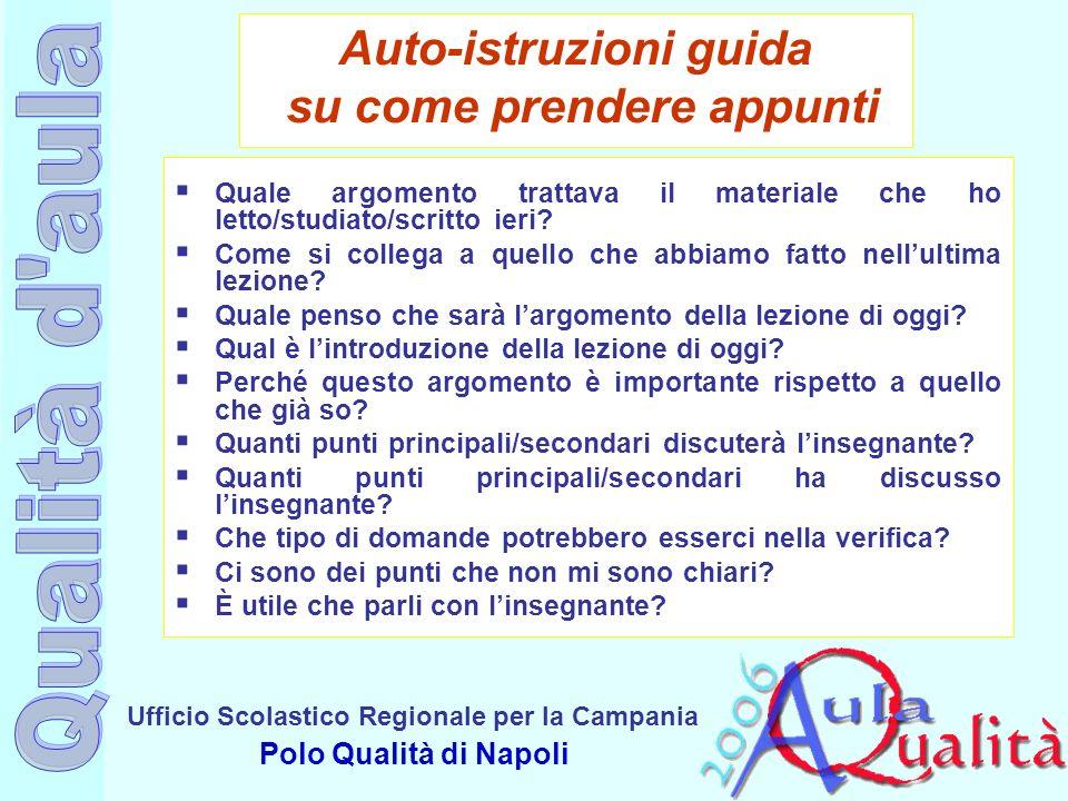 Ufficio Scolastico Regionale per la Campania Polo Qualità di Napoli Auto-istruzioni guida su come prendere appunti Quale argomento trattava il materia