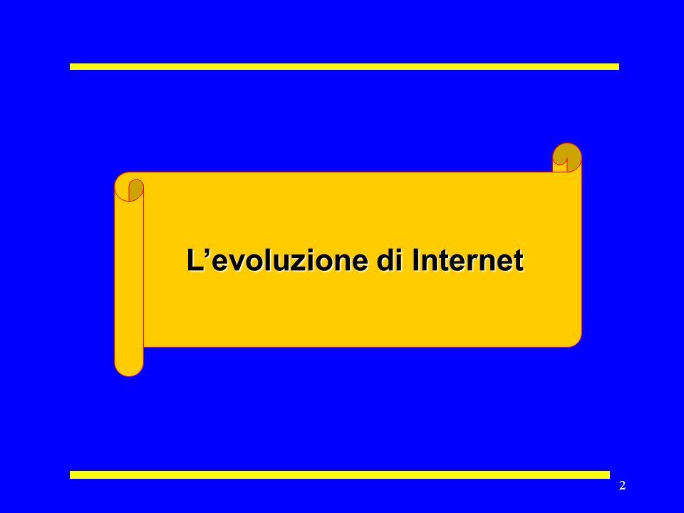 2 Levoluzione di Internet