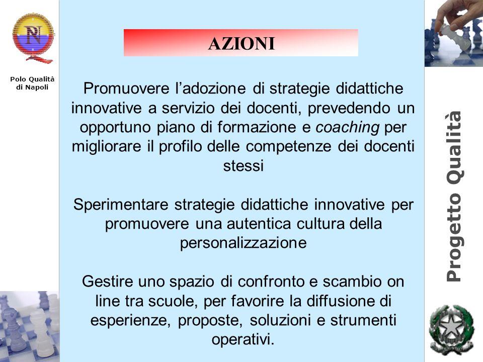 Progetto Qualità Polo Qualità di Napoli Promuovere ladozione di strategie didattiche innovative a servizio dei docenti, prevedendo un opportuno piano