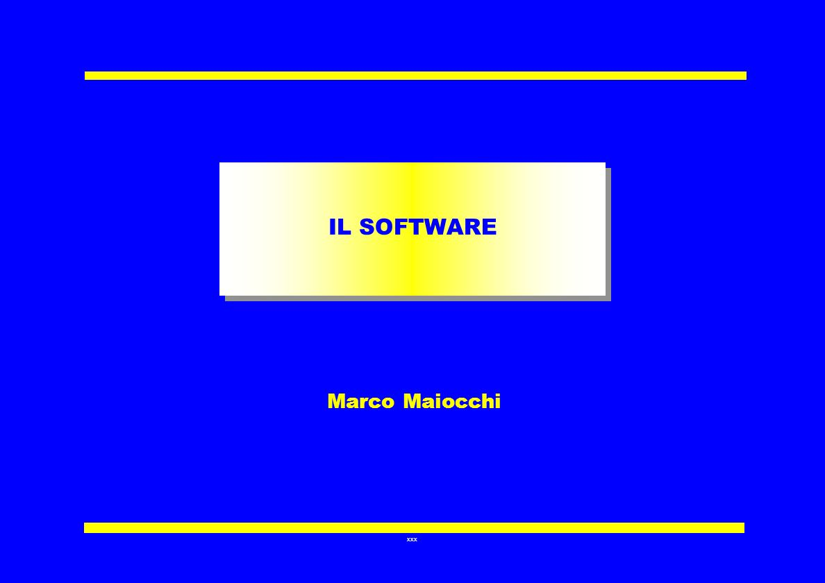 xxx IL SOFTWARE Marco Maiocchi