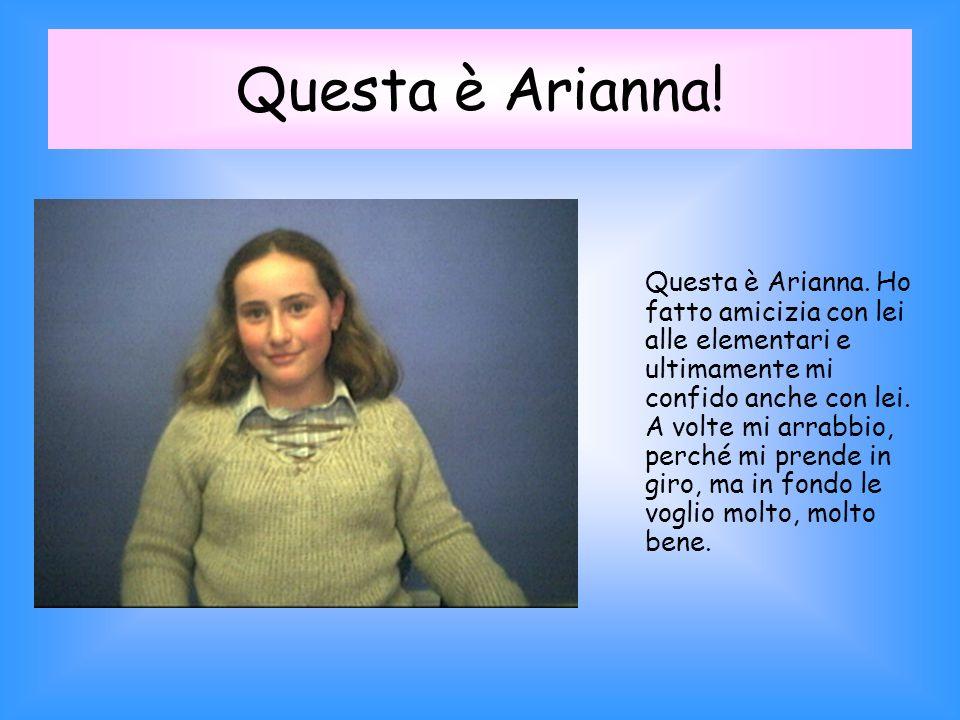 Questa è Arianna.Questa è Arianna.