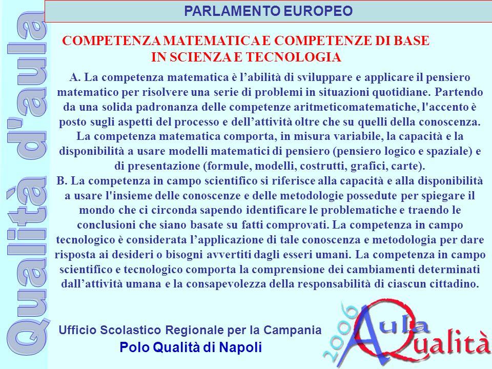 Ufficio Scolastico Regionale per la Campania Polo Qualità di Napoli A. La competenza matematica è labilità di sviluppare e applicare il pensiero matem