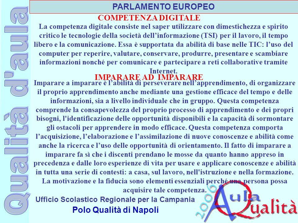 Ufficio Scolastico Regionale per la Campania Polo Qualità di Napoli La competenza digitale consiste nel saper utilizzare con dimestichezza e spirito c