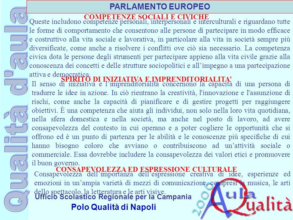 Ufficio Scolastico Regionale per la Campania Polo Qualità di Napoli Queste includono competenze personali, interpersonali e interculturali e riguardan