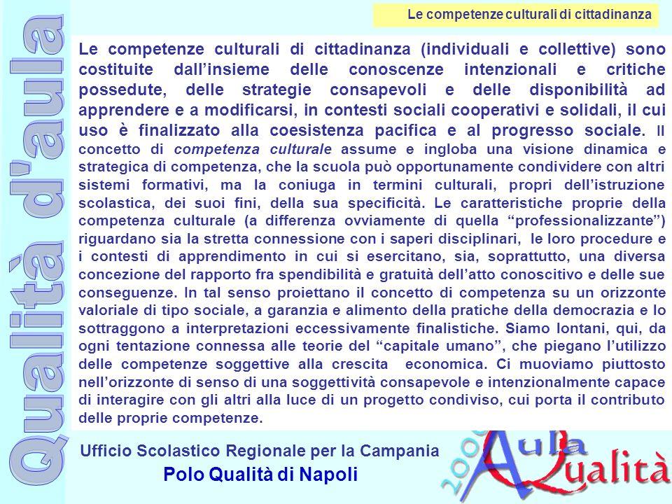 Ufficio Scolastico Regionale per la Campania Polo Qualità di Napoli Le competenze culturali di cittadinanza (individuali e collettive) sono costituite