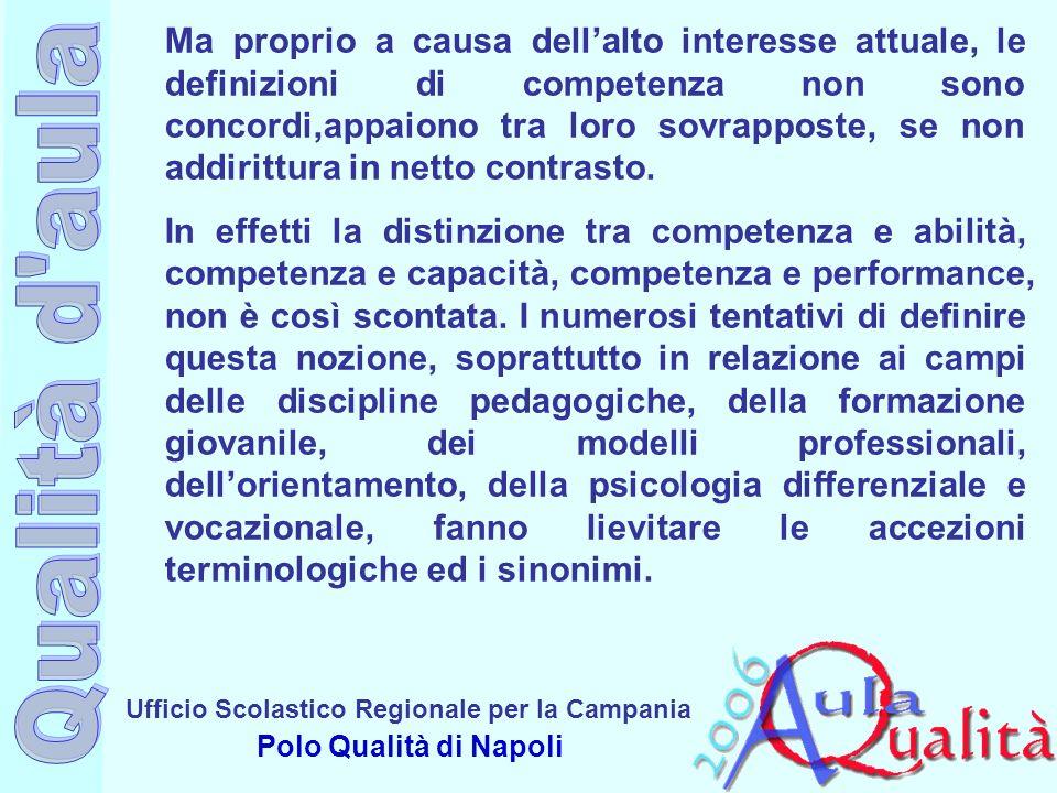 Ufficio Scolastico Regionale per la Campania Polo Qualità di Napoli Ma proprio a causa dellalto interesse attuale, le definizioni di competenza non so