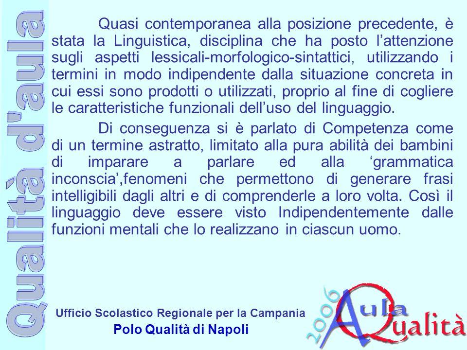 Ufficio Scolastico Regionale per la Campania Polo Qualità di Napoli Quasi contemporanea alla posizione precedente, è stata la Linguistica, disciplina