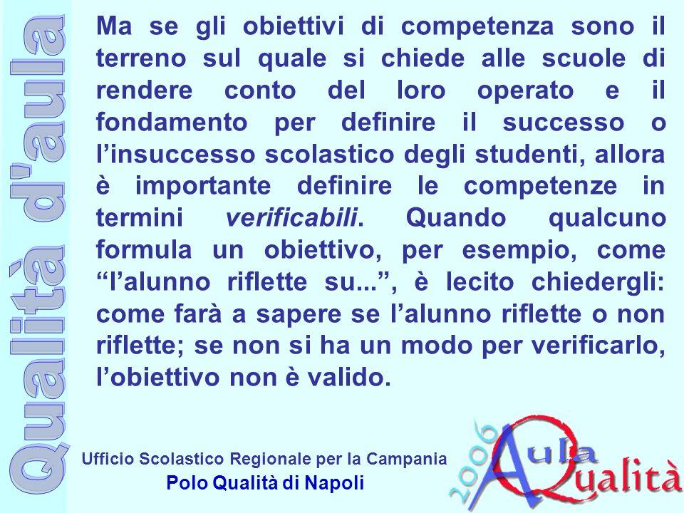 Ufficio Scolastico Regionale per la Campania Polo Qualità di Napoli Ma se gli obiettivi di competenza sono il terreno sul quale si chiede alle scuole