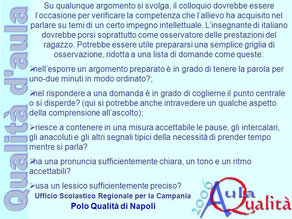 Ufficio Scolastico Regionale per la Campania Polo Qualità di Napoli Su qualunque argomento si svolga, il colloquio dovrebbe essere loccasione per veri