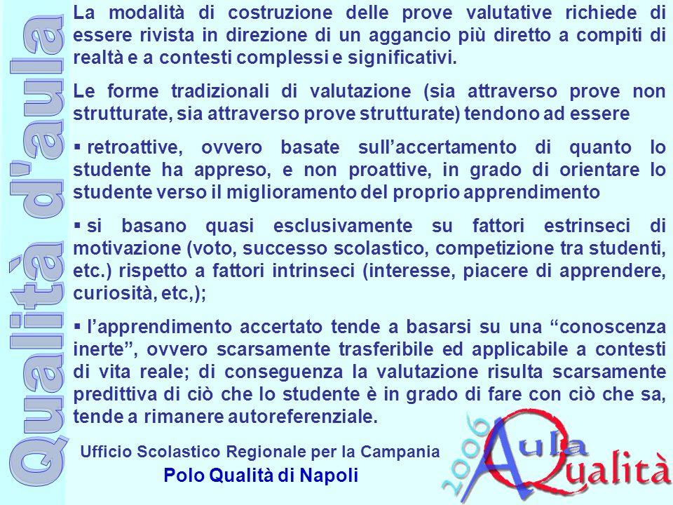 Ufficio Scolastico Regionale per la Campania Polo Qualità di Napoli La modalità di costruzione delle prove valutative richiede di essere rivista in di