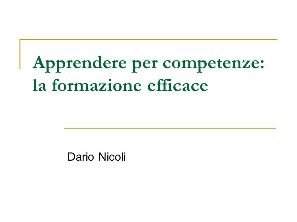 Apprendere per competenze: la formazione efficace Dario Nicoli