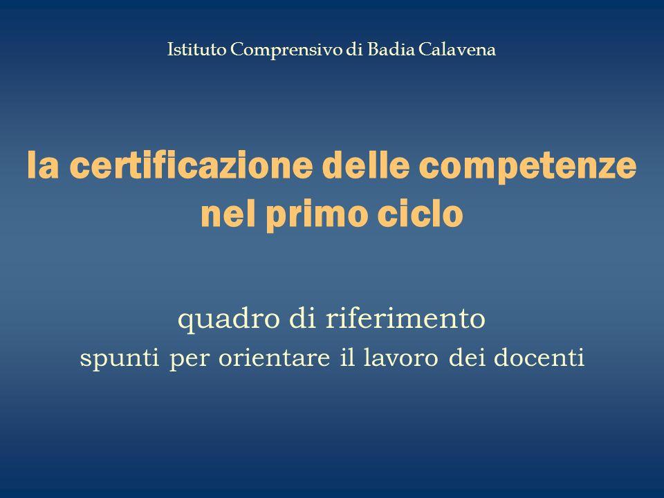 la certificazione delle competenze nel primo ciclo quadro di riferimento spunti per orientare il lavoro dei docenti Istituto Comprensivo di Badia Calavena