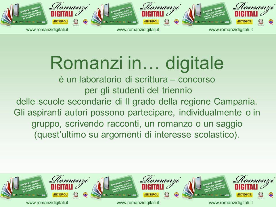 Romanzi in… digitale è un laboratorio di scrittura – concorso per gli studenti del triennio delle scuole secondarie di II grado della regione Campania.
