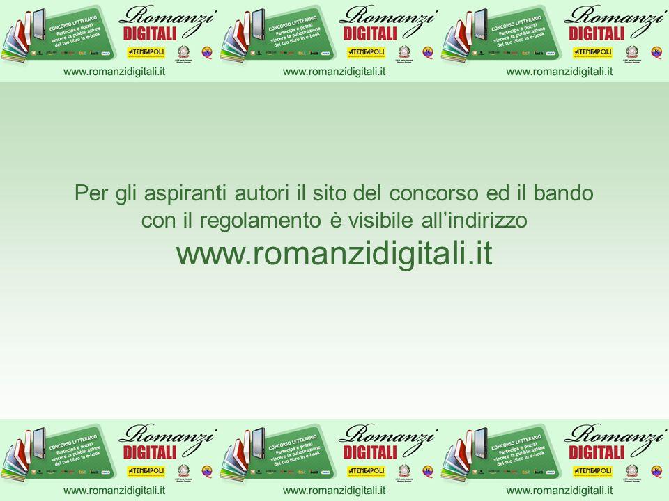 Per gli aspiranti autori il sito del concorso ed il bando con il regolamento è visibile allindirizzo www.romanzidigitali.it