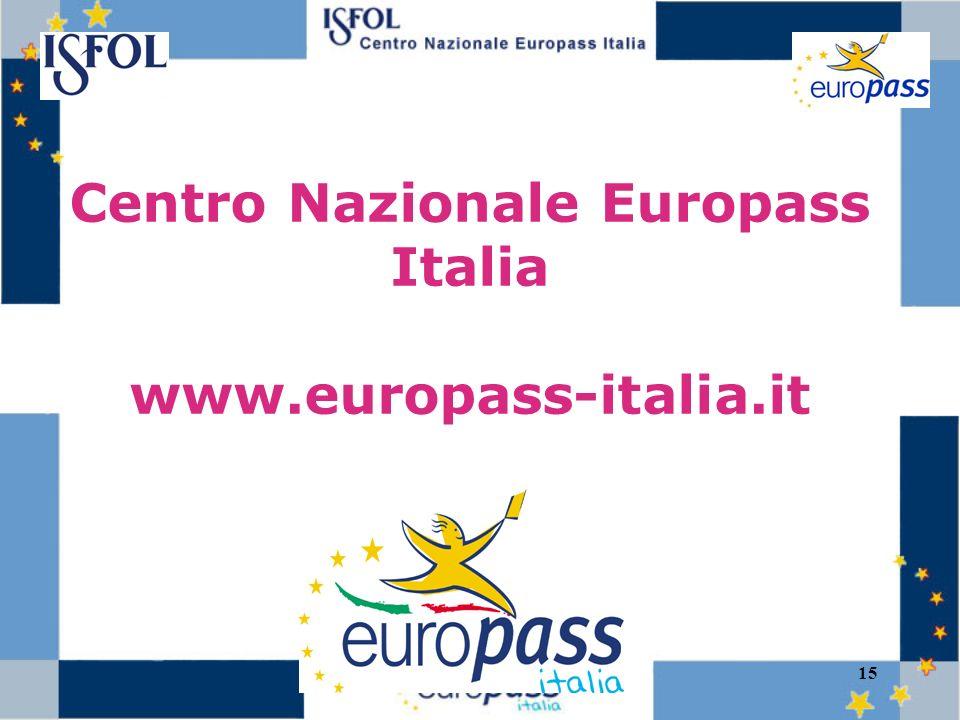 15 Centro Nazionale Europass Italia www.europass-italia.it