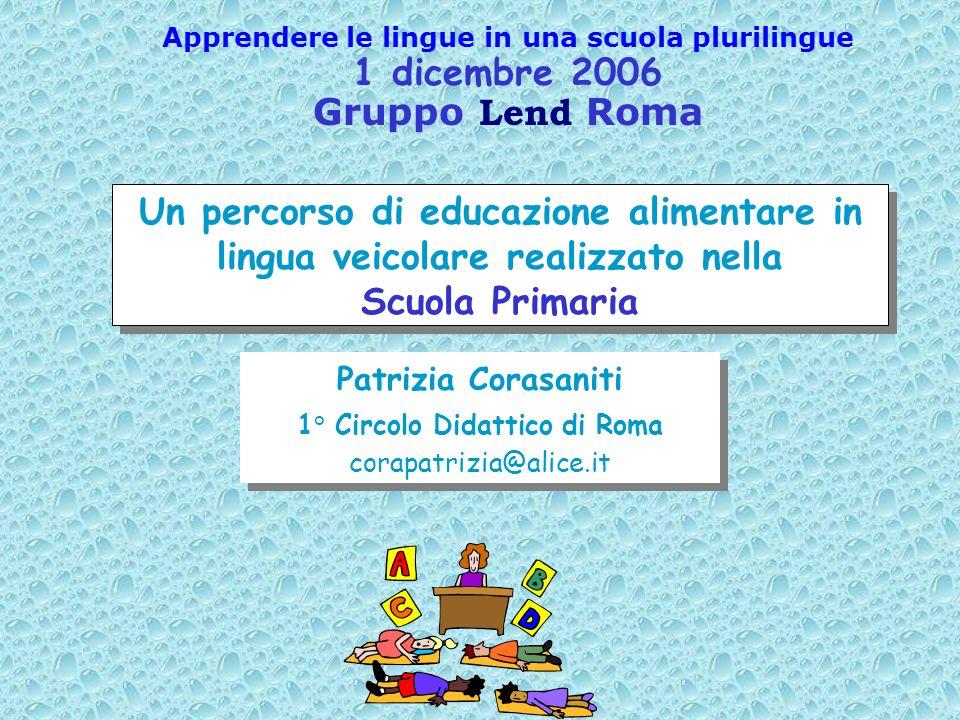 Un percorso di educazione alimentare in lingua veicolare realizzato nella Scuola Primaria Un percorso di educazione alimentare in lingua veicolare rea