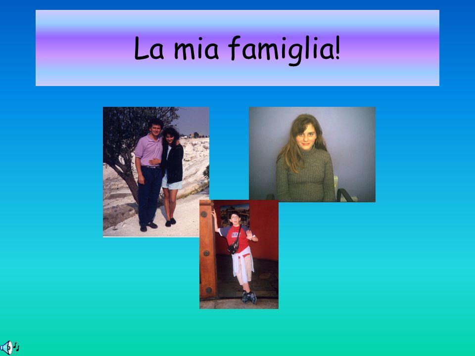 La mia famiglia!