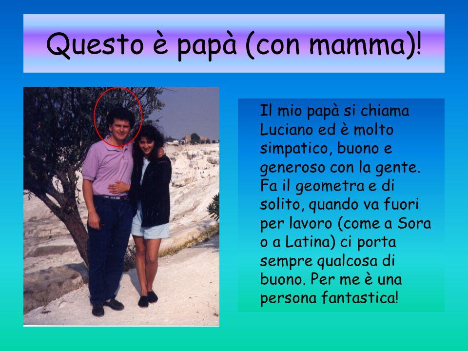 Questo è papà (con mamma)! Il mio papà si chiama Luciano ed è molto simpatico, buono e generoso con la gente. Fa il geometra e di solito, quando va fu