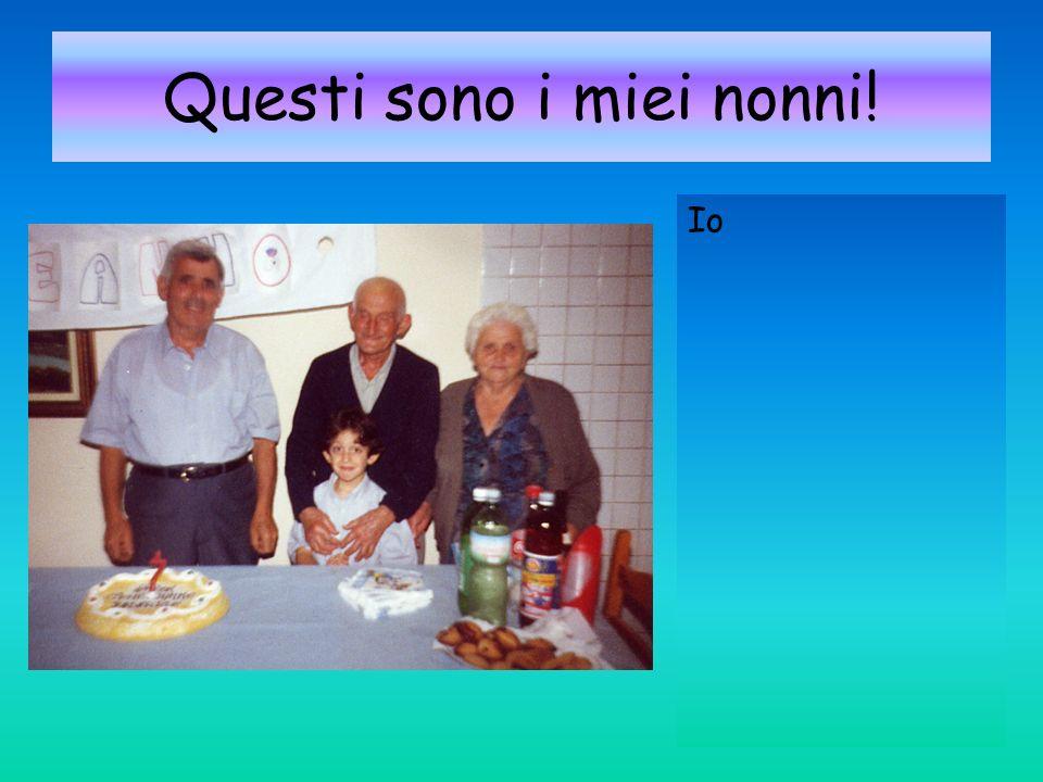 Questi sono i miei nonni! Io