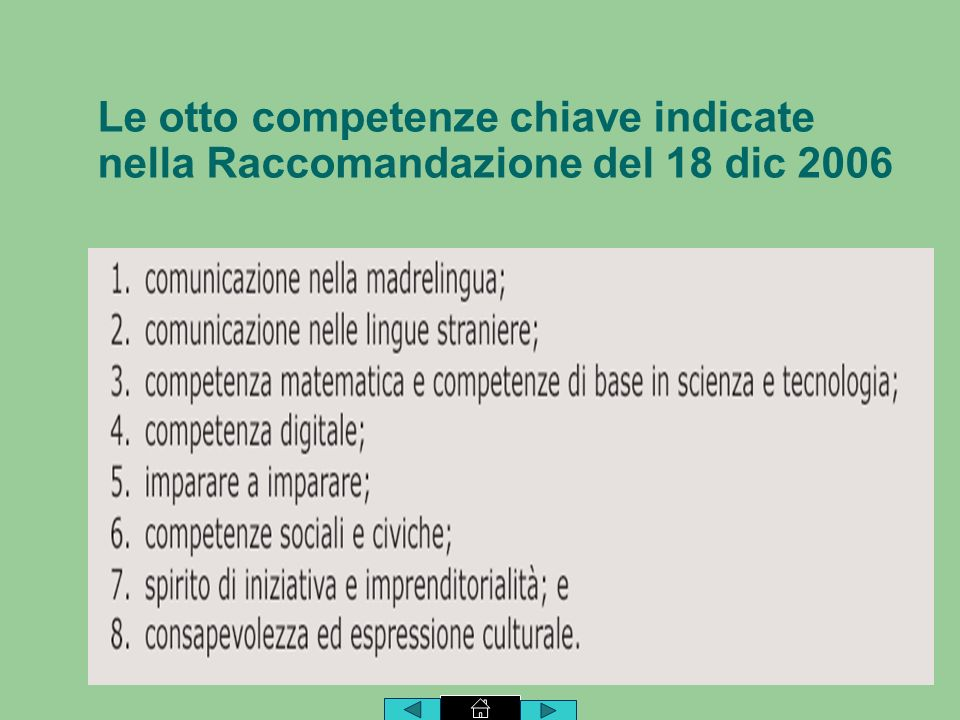 Le otto competenze chiave indicate nella Raccomandazione del 18 dic 2006