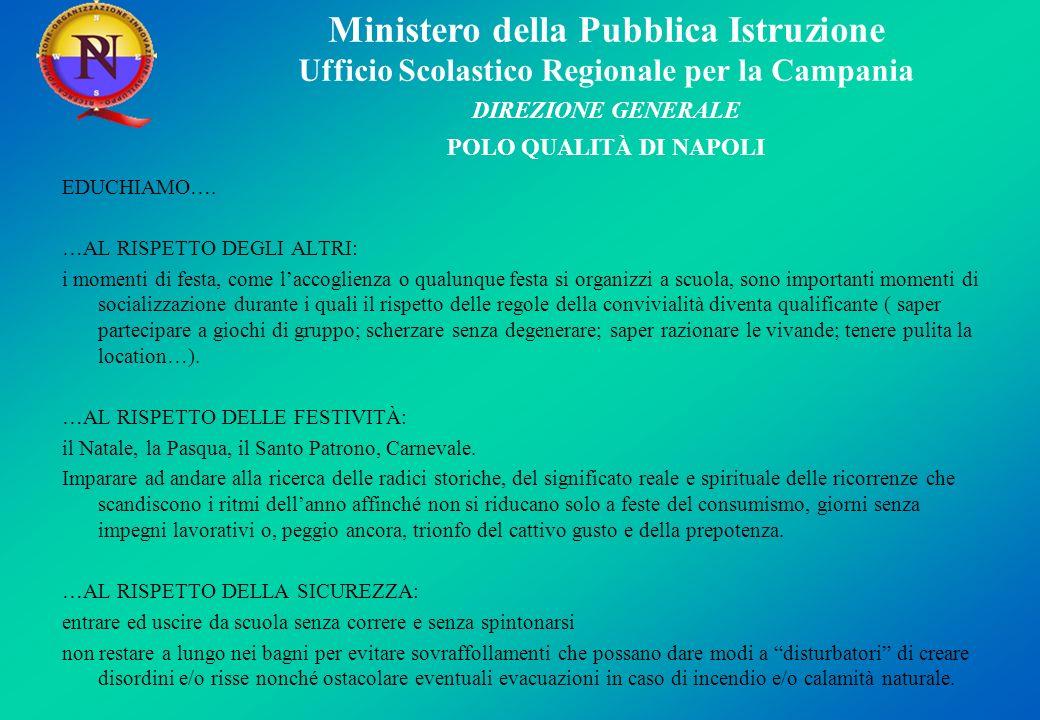 Ministero della Pubblica Istruzione Ufficio Scolastico Regionale per la Campania DIREZIONE GENERALE POLO QUALITÀ DI NAPOLI EDUCHIAMO…. …AL RISPETTO DE