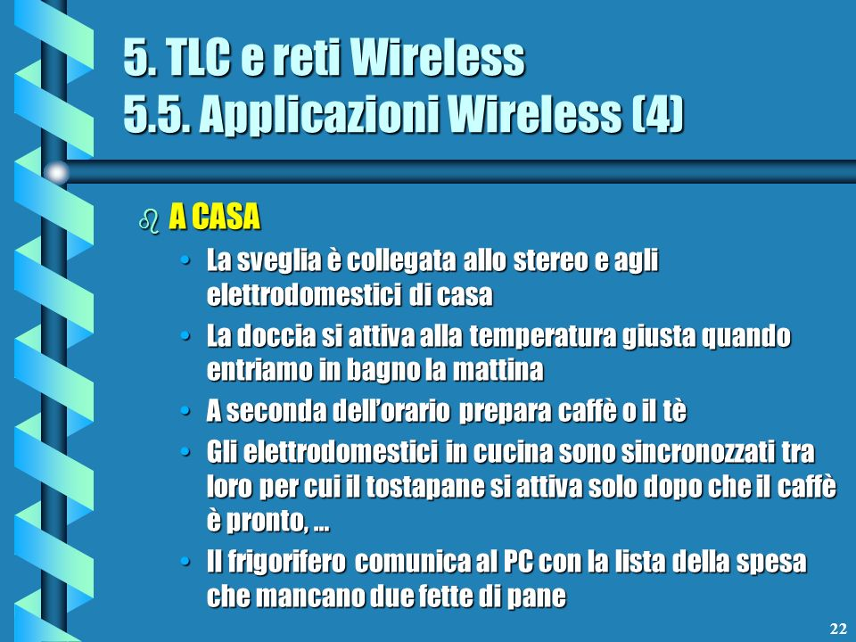 22 5. TLC e reti Wireless 5.5.