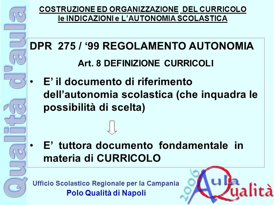 Ufficio Scolastico Regionale per la Campania Polo Qualità di Napoli COSTRUZIONE ED ORGANIZZAZIONE DEL CURRICOLO le INDICAZIONI e LAUTONOMIA SCOLASTICA