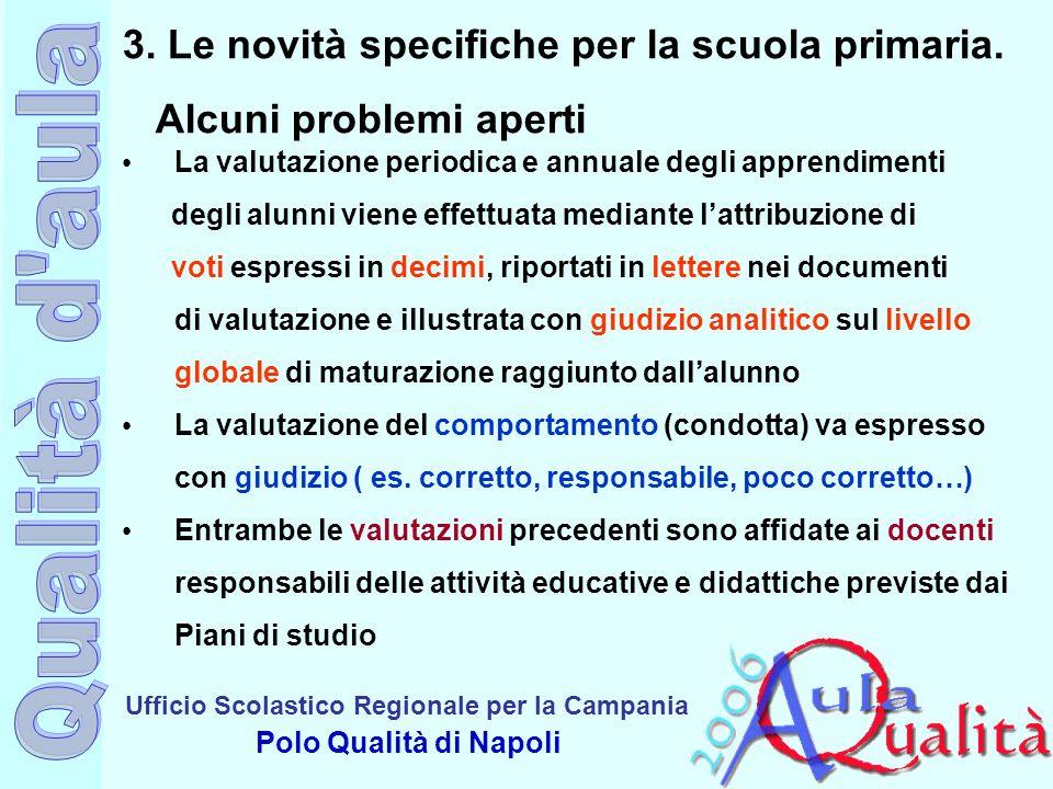 Ufficio Scolastico Regionale per la Campania Polo Qualità di Napoli 3. Le novità specifiche per la scuola primaria. Alcuni problemi aperti La valutazi