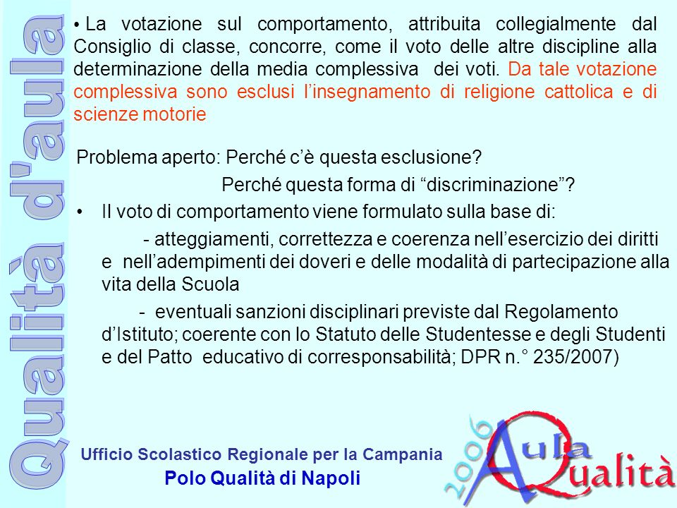 Ufficio Scolastico Regionale per la Campania Polo Qualità di Napoli La votazione sul comportamento, attribuita collegialmente dal Consiglio di classe,