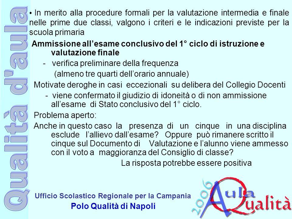 Ufficio Scolastico Regionale per la Campania Polo Qualità di Napoli In merito alla procedure formali per la valutazione intermedia e finale nelle prim