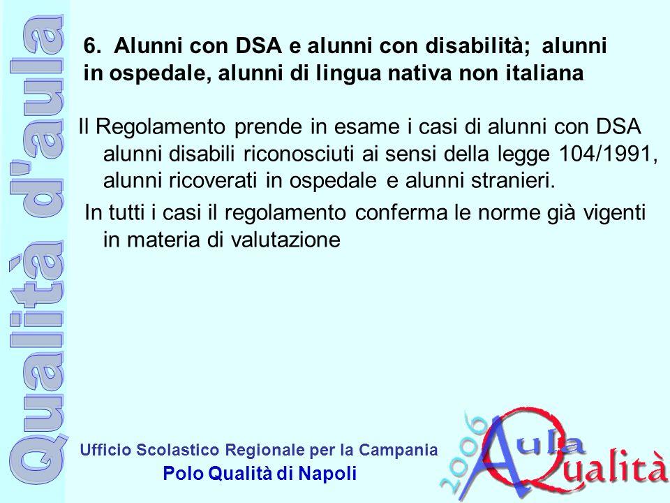 Ufficio Scolastico Regionale per la Campania Polo Qualità di Napoli 6. Alunni con DSA e alunni con disabilità; alunni in ospedale, alunni di lingua na