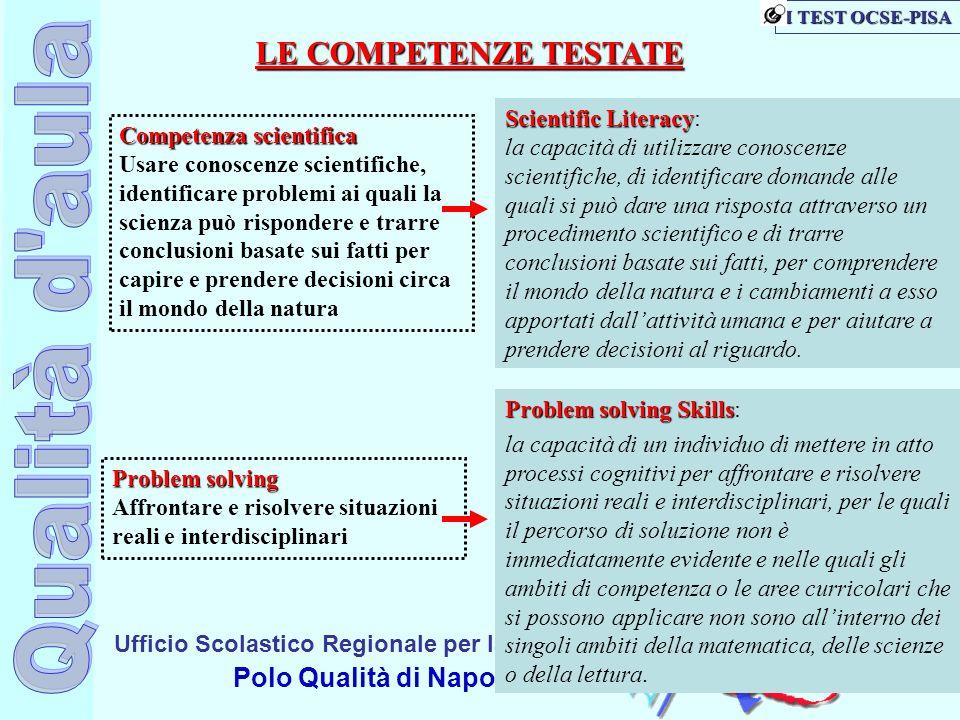 Ufficio Scolastico Regionale per la Campania Polo Qualità di Napoli Scientific Literacy Scientific Literacy: la capacità di utilizzare conoscenze scie