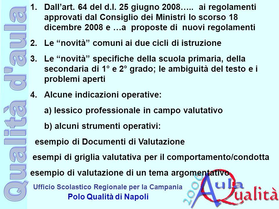 Ufficio Scolastico Regionale per la Campania Polo Qualità di Napoli 1.Il quadro di riferimento normativo Decreto legge 25 giugno 2008, n.