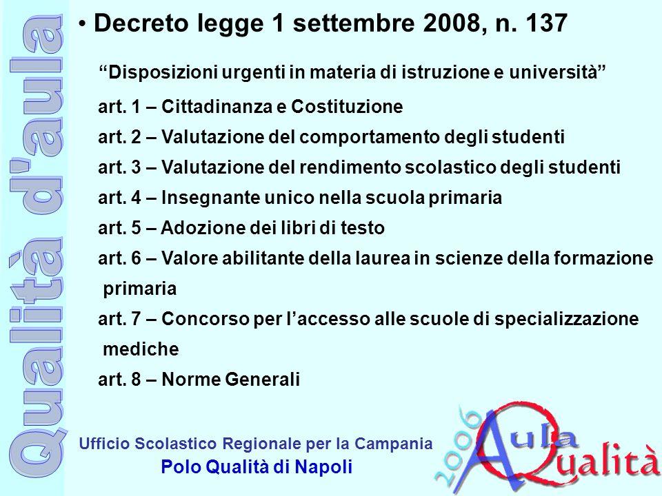 Ufficio Scolastico Regionale per la Campania Polo Qualità di Napoli Decreto legge 1 settembre 2008, n. 137 Disposizioni urgenti in materia di istruzio