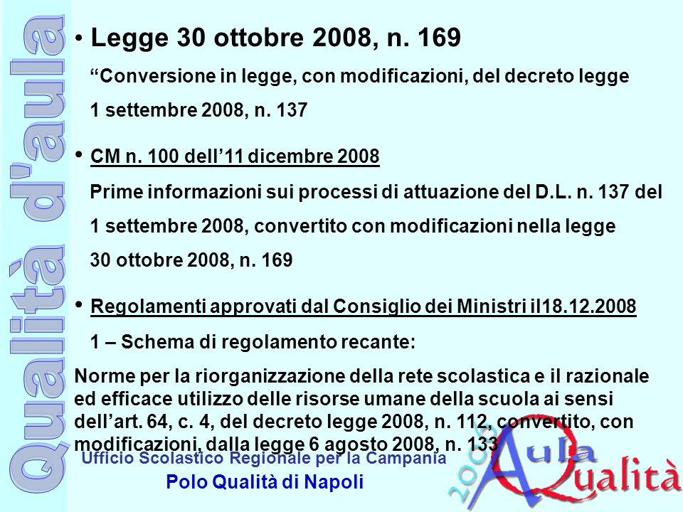 Ufficio Scolastico Regionale per la Campania Polo Qualità di Napoli Legge 30 ottobre 2008, n. 169 Conversione in legge, con modificazioni, del decreto