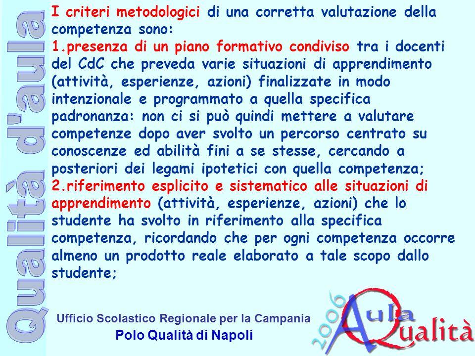 Ufficio Scolastico Regionale per la Campania Polo Qualità di Napoli I criteri metodologici di una corretta valutazione della competenza sono: 1.presen