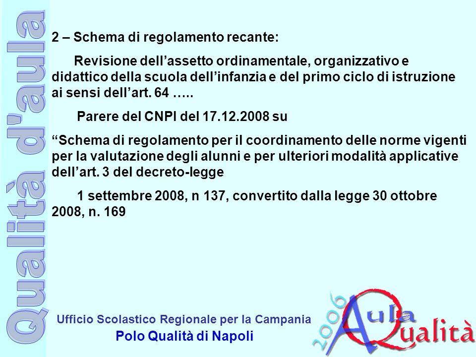 Ufficio Scolastico Regionale per la Campania Polo Qualità di Napoli 2 – Schema di regolamento recante: Revisione dellassetto ordinamentale, organizzat