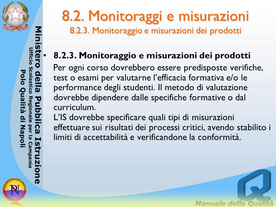8.2. Monitoraggi e misurazioni 8.2.2. Monitoraggio e misurazioni dei processi 8.2.2. Monitoraggio e misurazioni dei processi I processi formativi dovr