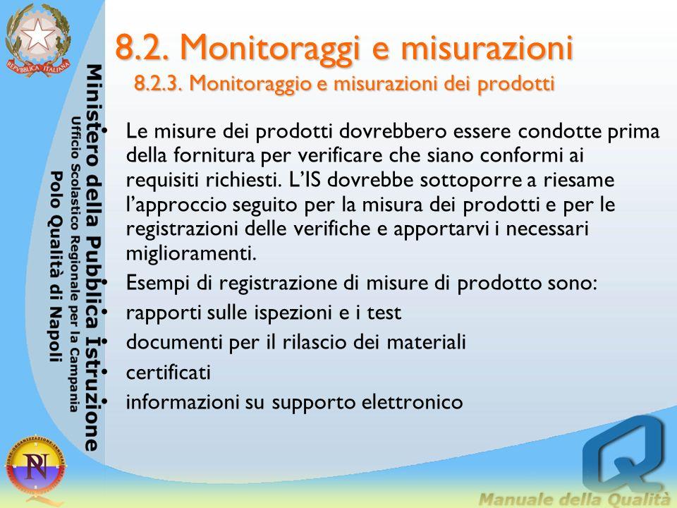 8.2. Monitoraggi e misurazioni 8.2.3. Monitoraggio e misurazioni dei prodotti le ispezioni o le prove cui le autorità statutarie o di ambiti regolamen