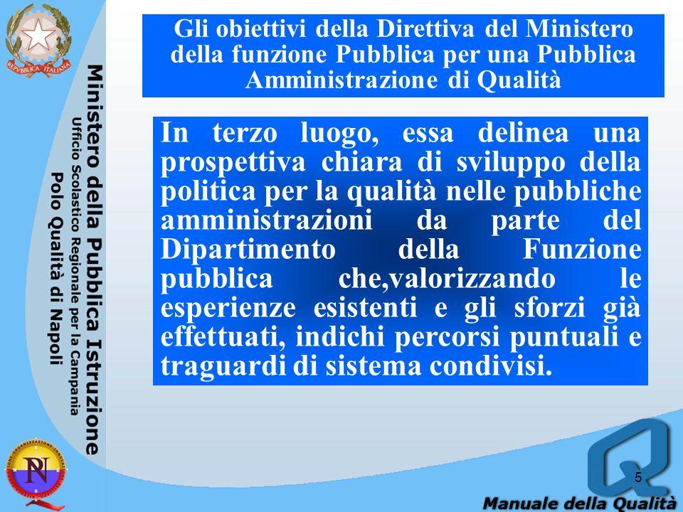 4 Gli obiettivi della Direttiva del Ministero della funzione Pubblica per una Pubblica Amministrazione di Qualità Gli obiettivi della direttiva sono d