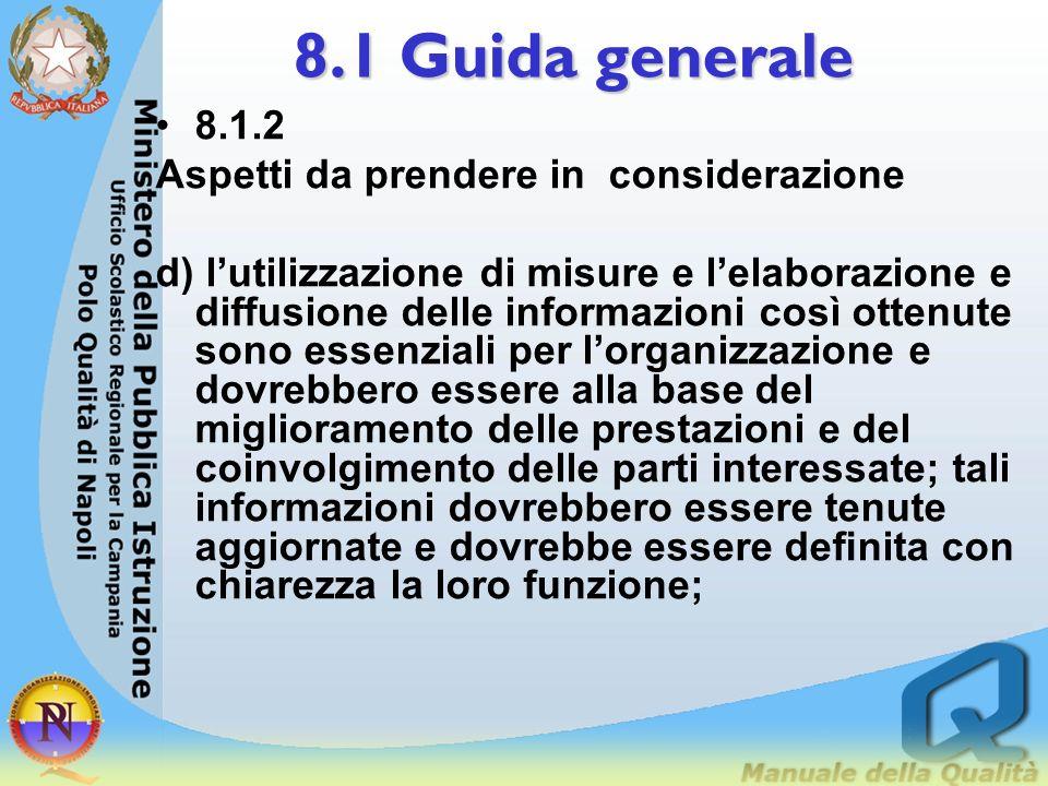 8.1 Guida generale 8.1.2 Aspetti da prendere in considerazione Sulle misurazioni, sulle analisi e sul miglioramento si possono fare le seguenti consid